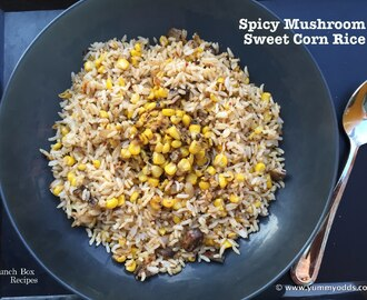 Spicy Mushroom and Sweet Corn Rice ~ Lunch Box Recipes
