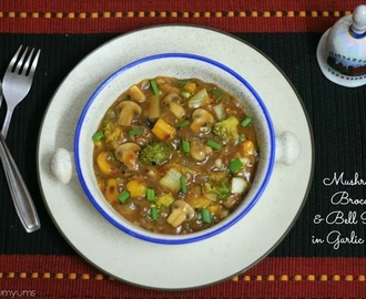 Mushroom, Brocolli and Bell Peppers in Garlic Sauce | Indo-Chinese Gravy