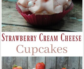 How to Make Amazing Strawberry Cream Cheese Cupcakes