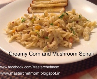 CREAMY MUSHROOM AND CORN SPIRALI | How to make Creamy Mushroom and Corn Pasta | Stepwise Pictures