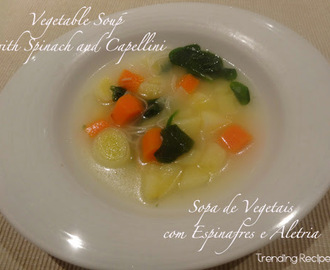 Vegetable Soup with Spinach and Capellini // Sopa de Vegetais com Espinafres e Aletria