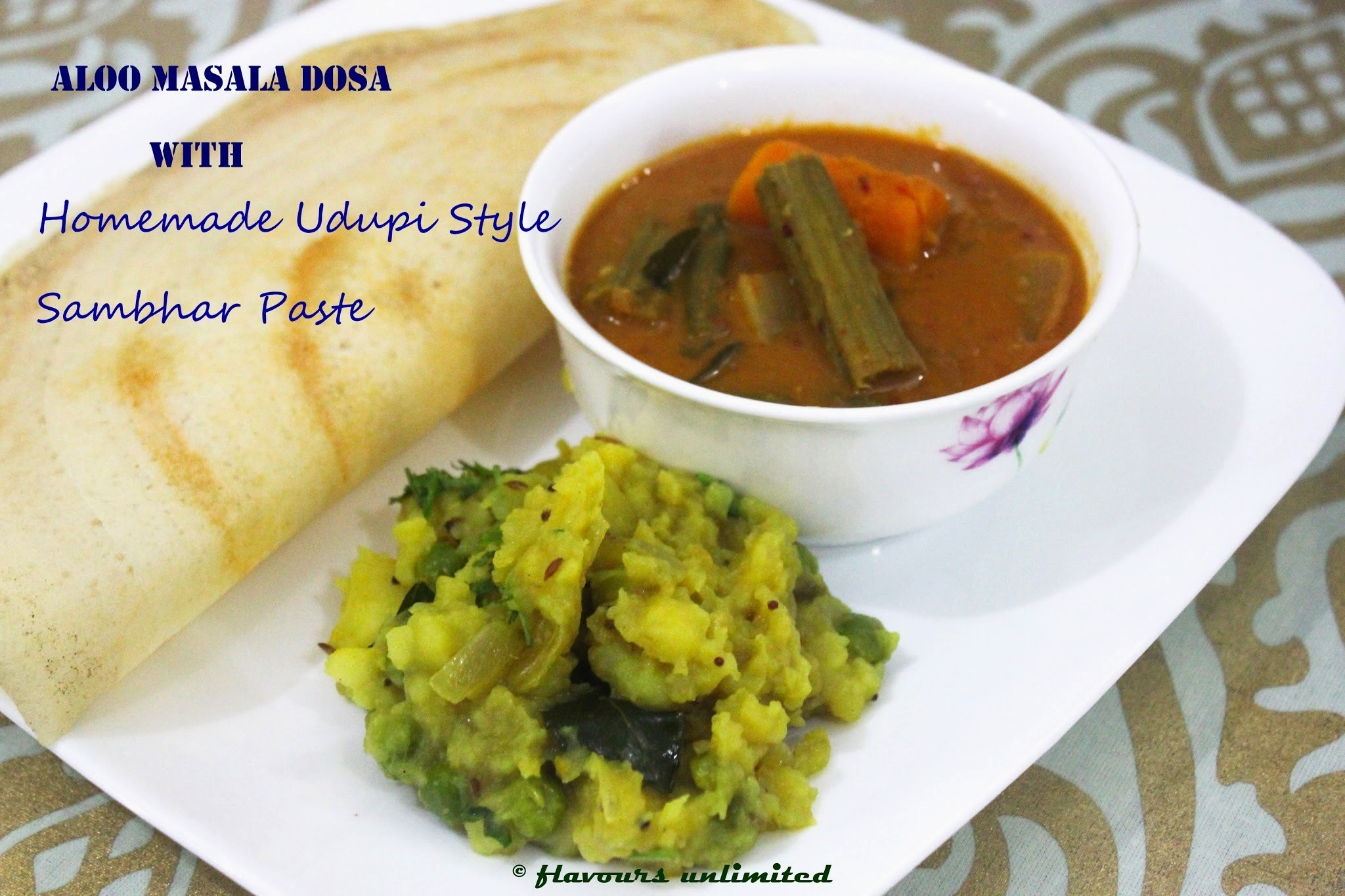 Aloo Masala Dosa With Udupi Style Sambhar Made with Fresh Sambhar Ground Paste - How to Make a Perfect Dosa