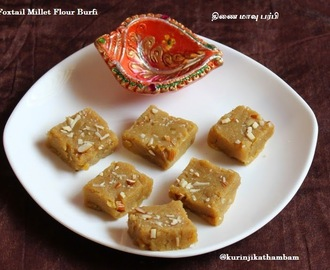 Foxtail Millet Flour Burfi / Thinai Maavu Burfi | Foxtail Millet / Thinai Recipes