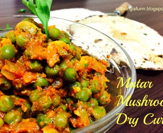 Matar Mushroom Dry Curry (Green Peas Mushrom Dry Curry)