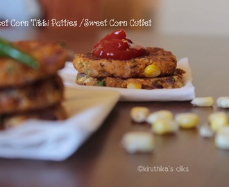 Sweet Corn Tikki Patties Recipe /Corn Cutlet /Sweet Corn Croquette