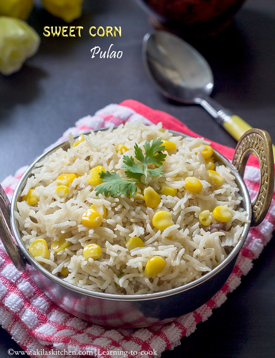 Sweet corn Pulao | Easy pulao recipes | How to make sweet corn pulao | one pot meals | Lunch box recipes