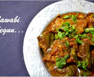 Nawabi Begun: Aubergine cooked in Royal Style