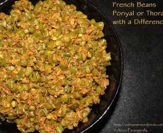 Spicy French Beans Poriyal or Thoran with a Difference