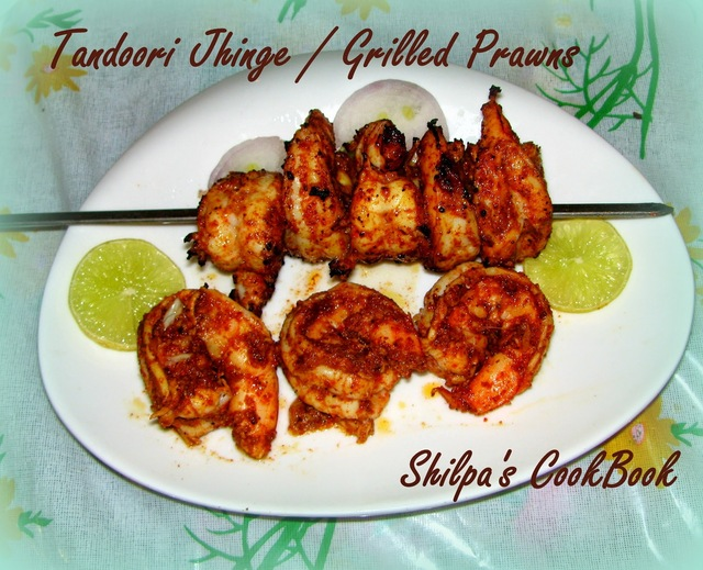 "My 401st dish - ""Tandoori Jhinge"" or Grilled Prawns (North Indian style)"