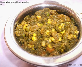 Methi (Fenugreek leaves) and Mixed vegetables in Vindaloo Sauce