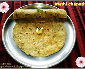 METHI CHAPATHI / INDIAN FLAT BREAD WITH FENUGREEK LEAVES
