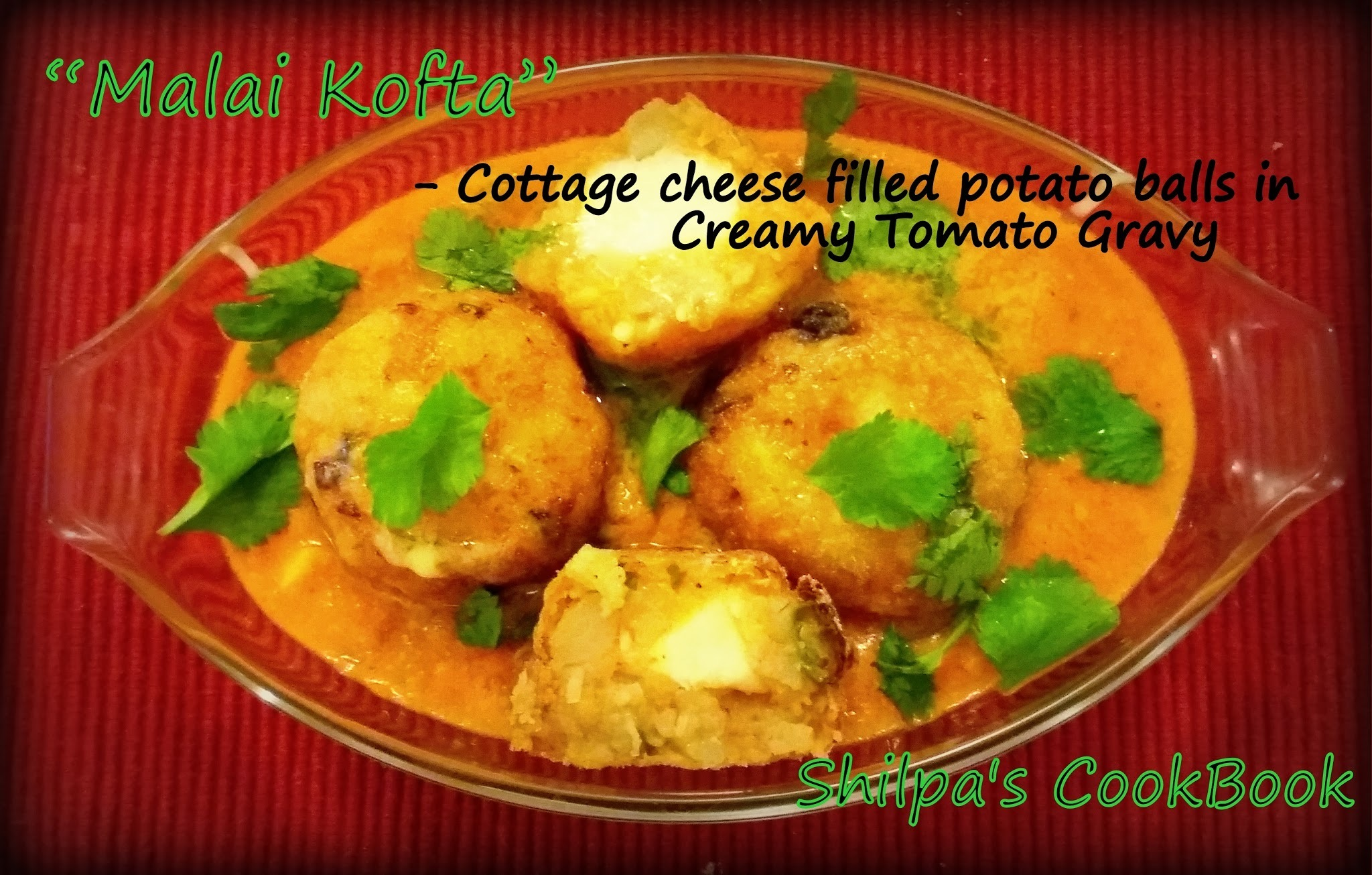 Dish # 421 --- My Granny's Malai Kofta curry ( Cheese filled potato balls in Creamy Tomato Gravy)