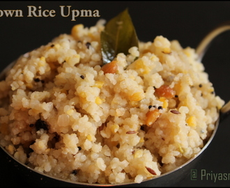 Brown Rice Upma / Brown Arisi Upma / Diet Friendly Recipes - 21 / #100dietrecipes