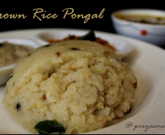 Brown Rice Pongal / Diet Friendly Recipe - 55 / #100dietrecipes