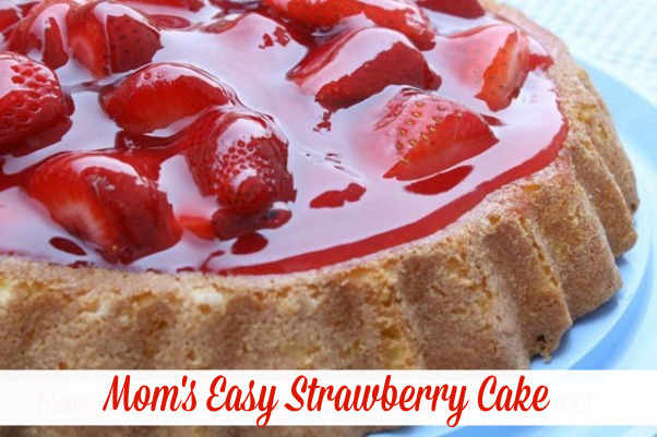 Moms Easy Strawberry Cake {My Childhood Favorite}