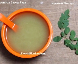 Drumstick Leaves and Little Millet Soup | Little Millet Recipes