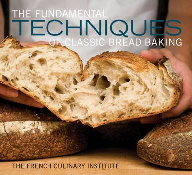 Cookbooks for Christmas:  The Fundamental Techniques of Classic Bread Baking