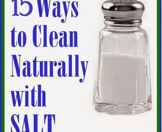 Tip # 72: 15 ways to clean naturally with Salt