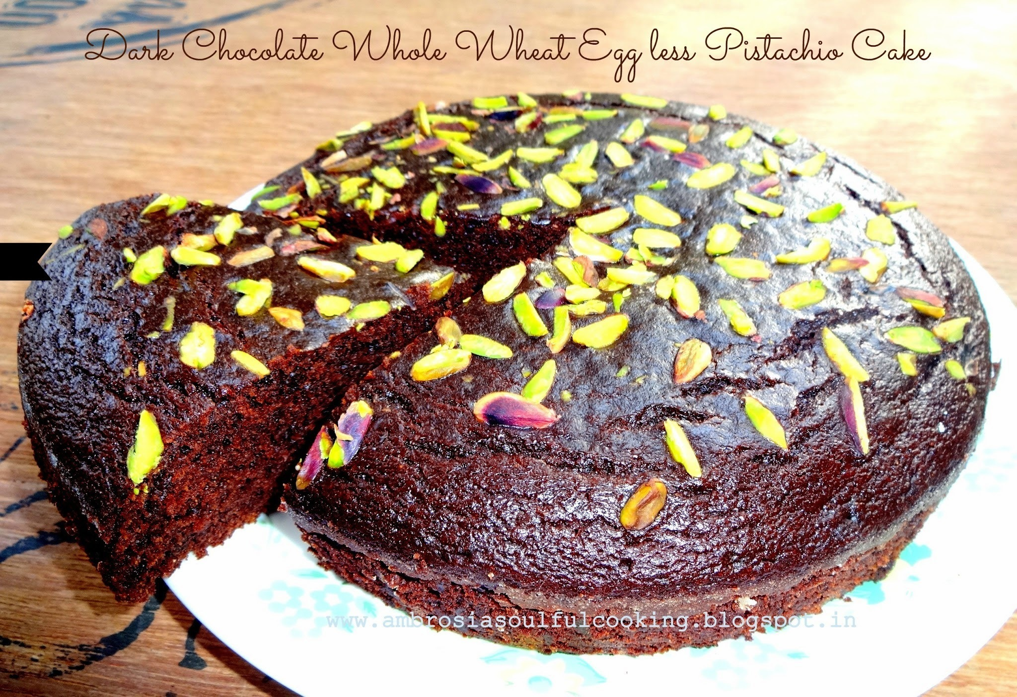 Dark Chocolate Whole Wheat Egg less Pistachio Cake | Butter free Cake