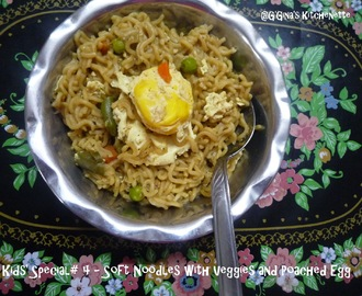 Kids' Special# 4 - Soft Noodles with Veggies and Poached Egg #FoodieExtravaganza