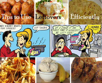 Tip# 78: How to Utilize Leftover Food Efficiently?