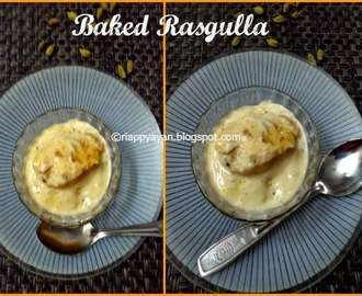 Baked Rasgulla ~ A Fusion dessert from Bengal