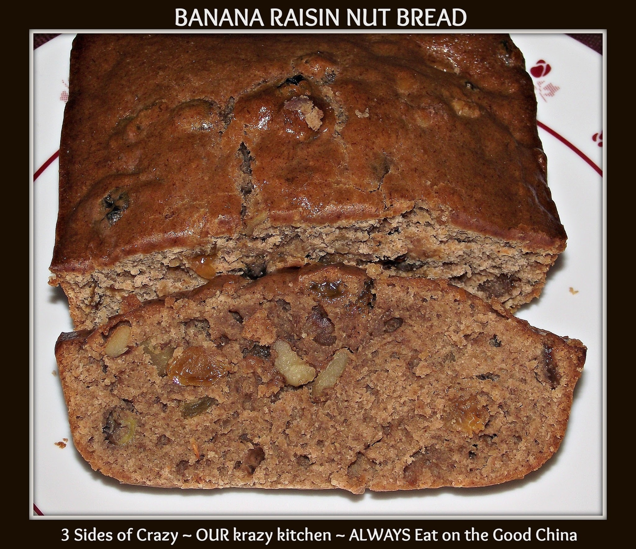 BANANA RAISIN NUT BREAD