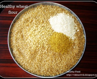 HEALTHY WHEAT FLOUR / NUTRITIOUS  WHEAT FLOUR