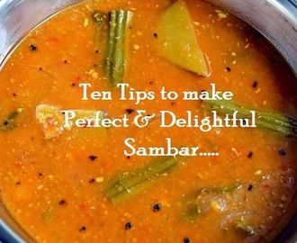 Tip #18: Ten Tips to make Perfect and Delightful Sambhar