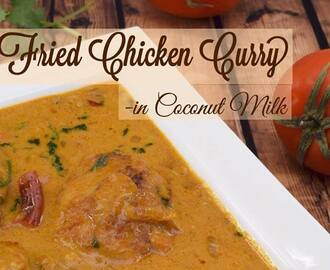 Fried Chicken Curry in Coconut Milk