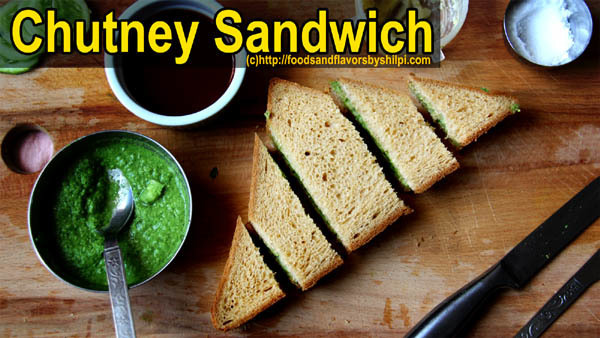 Chutney Sandwich – How to make Chutney Sandwich