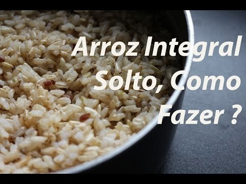 Video – Arroz Integral Solto, Como Fazer ?
