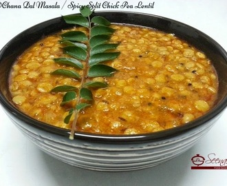 Chana Dal Masala / Spicy Split Chick Pea Lentil /