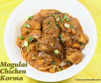 Mughlai Chicken Korma ~ Chicken in Kings Style