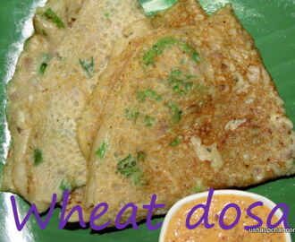 Instant Wheat dosa recipe