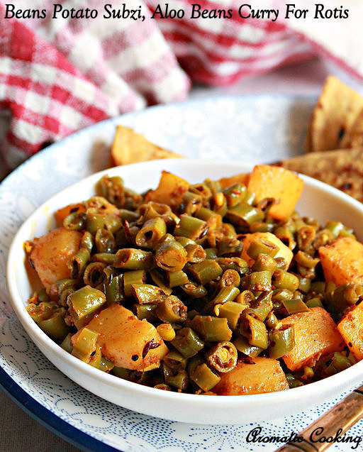 Beans Potato Subzi, Aloo Beans Curry For Rotis
