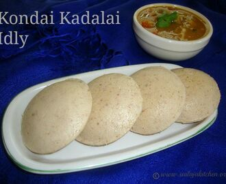 Kondai Kadalai Idly Recipe / Black Channa Idly Recipe