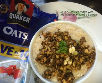Savory Oats Porridge Topped with Manchurian Flavored sprouts