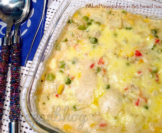 Baked Vegetable in Béchamel sauce