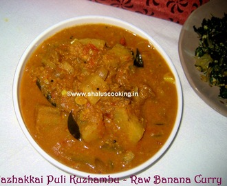 Vazhakkai Puli Kuzhambu - Raw Banana Curry