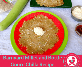 Barnyard Millet and Bottle Gourd Chilla