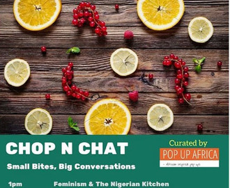 Chop N Chat By Pop Up Africa