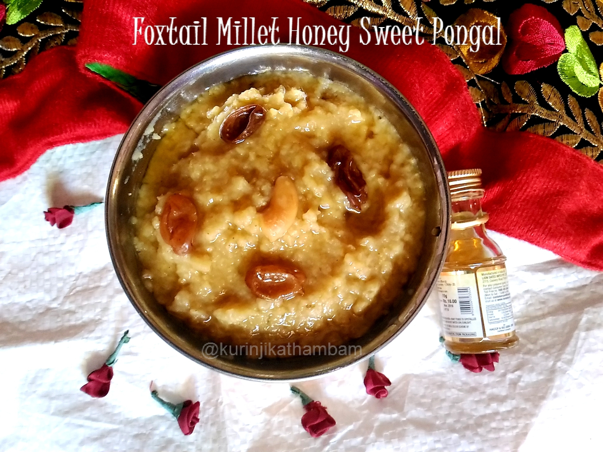 Thinai Thean Sakkarai Pongal / Foxtail Millet Honey Sweet Pongal