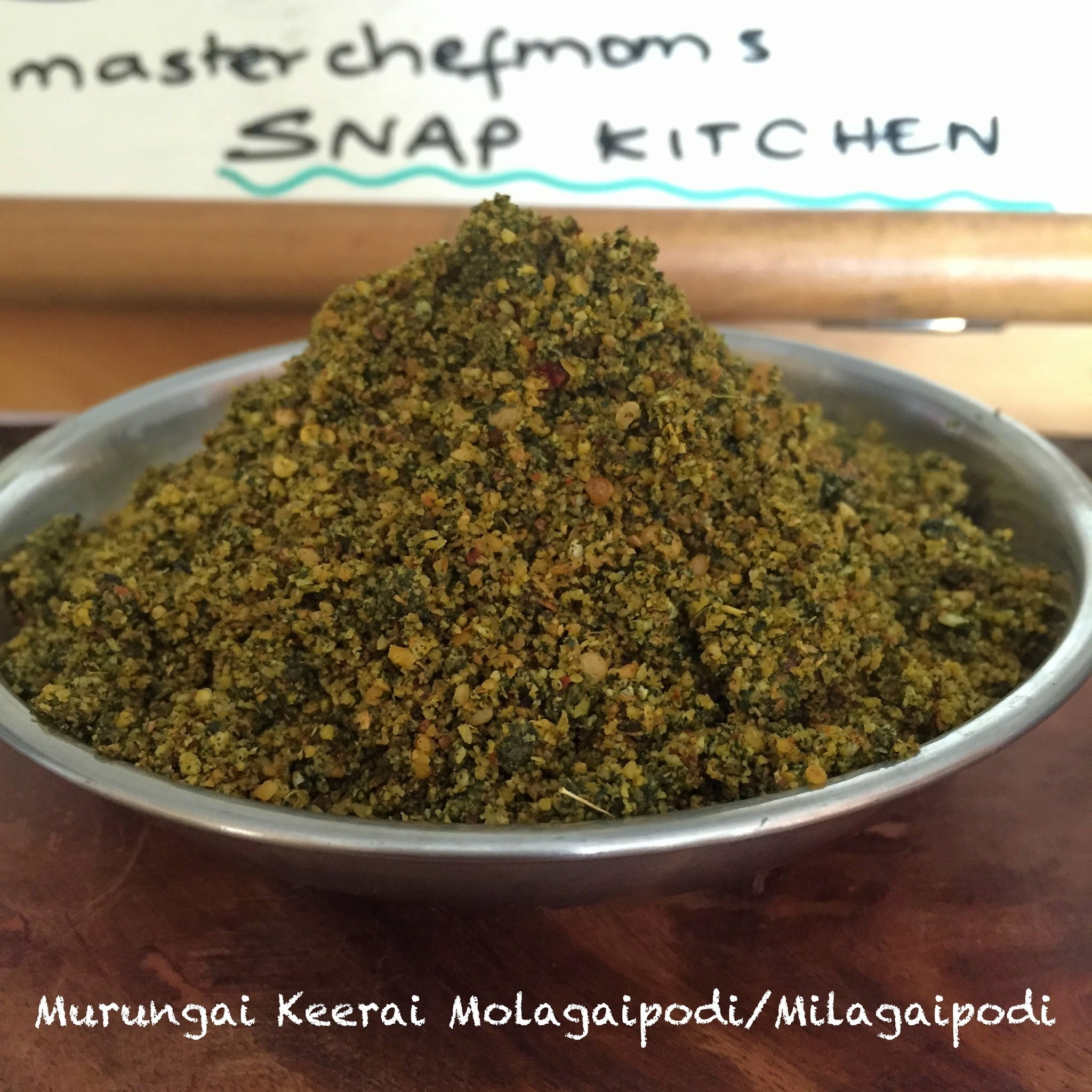 Murungai Keerai Milagaipodi | Moringa Leaves Milagaipodi| Murungai Molagaipodi | How to make Murungai Keerai Milagaipodi from scratch | Gluten Free and Vegan Recipe | Murungai Keerai Recipes | Masterchefmom Snap Kitchen Recipe