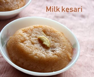 Milk kesari recipe – How to make milk kesari (paal kesari) recipe – Indian sweet dishes