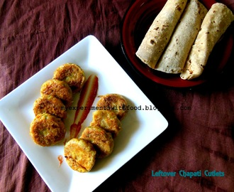 Leftover Chapati and Vegetable Cutlets