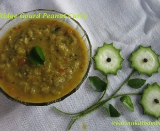 Ridge Gourd Peanut Curry / Peerkankai kadalai curry