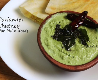 CHUTNEY RECIPES - CORIANDER CHUTNEY / BREAKFAST IDEAS