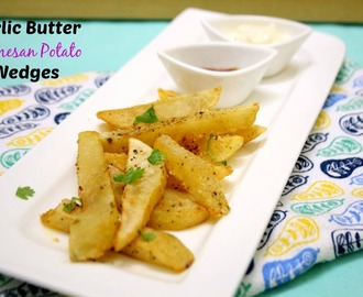 Garlic Butter Parmesan Potato Wedges
