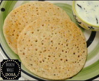 Broken Wheat Dosa | Dalia Dosa